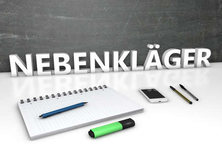 Nebenklaeger - german word for joint plaintiff - text concept with chalkboard, notebook, pens and mobile phone. 3D render illustration.