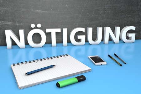 Noetigung - german word for coercion or duress - text concept with chalkboard, notebook, pens and mobile phone. 3D render illustration. Standard-Bild