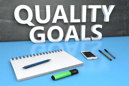 Quality Goals - text concept with chalkboard, notebook, pens and mobile phone. 3D render illustration.