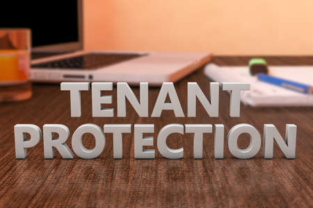 Tenant Protection - letters on wooden desk with laptop computer and a notebook. 3d render illustration.