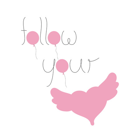 pink balloons: Follow your heart lettering with the shape of pink balloons