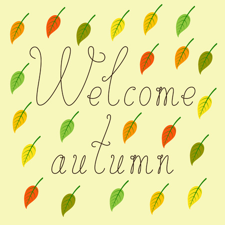 flaxen: Greeting card with brown colored calligraphic lettering Welcome autumn and colorful falling leaves situated on flaxen background Illustration