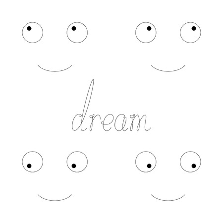 four eyes: Black colored calligraphic lettering dream and four funny faces with rolling eyes isolated on white background. Inspirational quote. Stylized handwritten inscription. Happy lifestyle concept