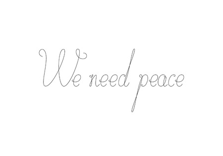 hostilities: Calligraphic black colored lettering We need peace isolated on white background. International Day of Peace design element Illustration
