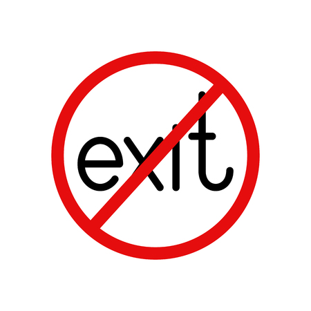 insoluble: Exit prohibition sign. Black colored lettering exit inside red contoured circle with struck-through line. Design element. Concept of insoluble problem Illustration