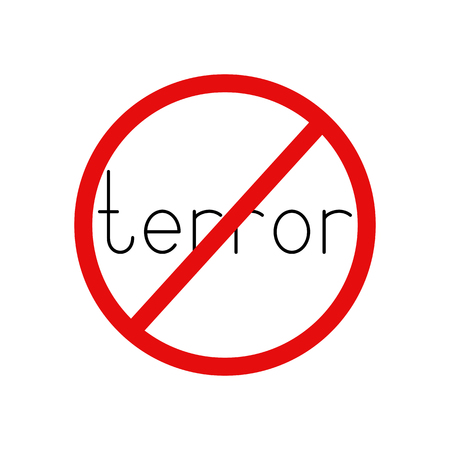 terror: Terror prohibition sign. Black colored lettering terror inside red contoured circle with struck-through line