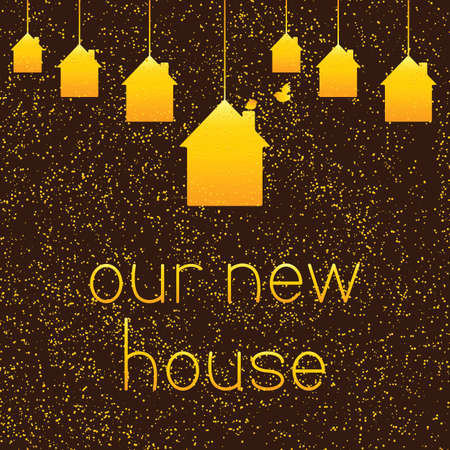 hypothec: Golden colored houses hanging on brown background with golden dotes and two golden colored birds and lettering our new house. Greeting card  housewarming template