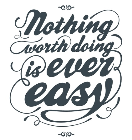 Hand drawn text lettering of an inspirational saying Illustration