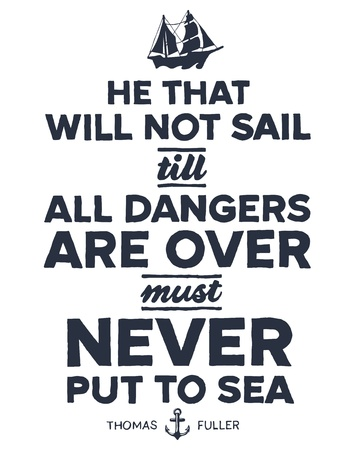 Vintage style nautical text and ship inspirational design Ilustração