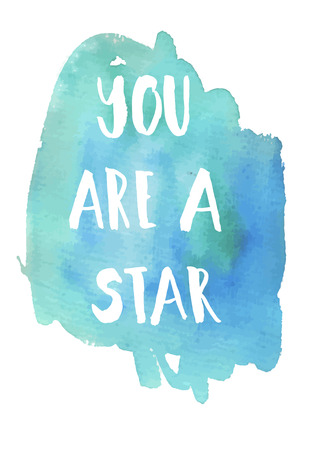 phrase: You are a star phrase. Inspirational motivational quote. Vector ink painted lettering on watercolor violet background. Phrase banner for poster, tshirt, banner, card and other design projects.
