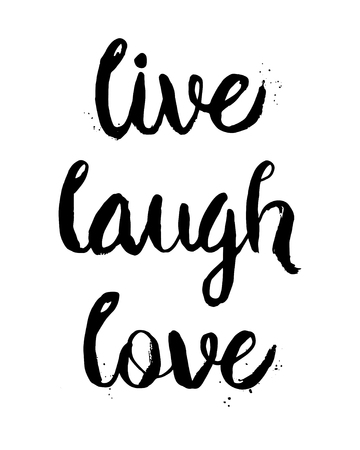 reir: Live, Laugh, Love. Inspirational motivational quote. Vector ink painted lettering. Phrase banner for poster, tshirt, banner, card and other design projects.