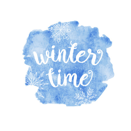 text: Winter time typographic poster. Vector hand drawn phrase.  Vector ink painted lettering on blue watercolor background. Banner with phrase for poster, tshirt, banner, card and other design projects. Illustration
