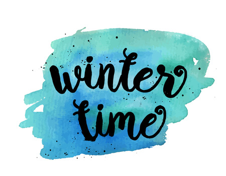 winter time: Winter time. Inspirational motivational quote. Vector ink painted lettering on blue watercolor background. Banner with phrase for poster, tshirt, banner, card and other design projects. Illustration