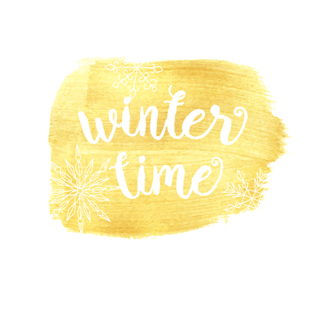 winter time: Winter time typographic poster. Vector hand drawn phrase.  Vector ink painted lettering on gold watercolor background. Banner with phrase for poster, tshirt, banner, card and other design projects.