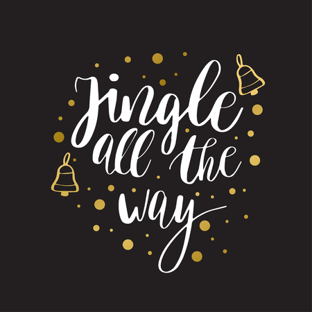 jingle bells: Jingle all the way. Christmas inspirational quote. Calligraphy for greeting cards, vector lettering phrase. White christmas text and gold bells on white background