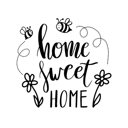 Hand lettering typography poster. Calligraphic quote Home sweet home with flowers and bees. For posters, greeting cards, home decorations.Vector illustration.