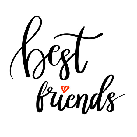 Best Friends calligraphy quote. Hand lettering
