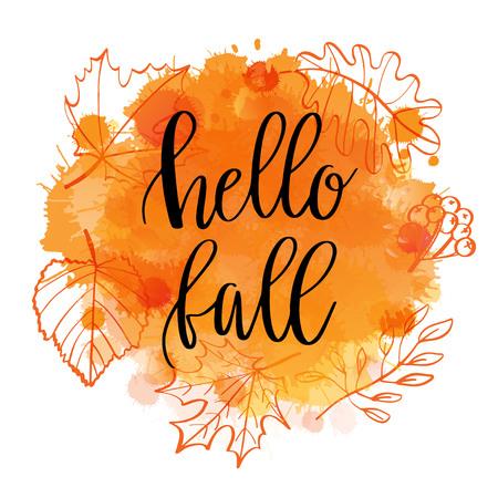 Autumn lettering phrase Hello Fall on Watercolor imitation wth autumn leaves amnd berries wreath. Water color splash, orange texture, isolated on white. illustration.