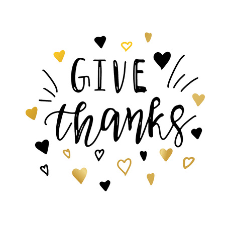 Give thanks positive quote thanksgiving lettering. Calligraphy postcard? banner or poster design typography element. Hand written vector postcard. Give Thanks