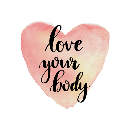 Love your body lettering phrase on watercolor painted pink heart background. Illustration