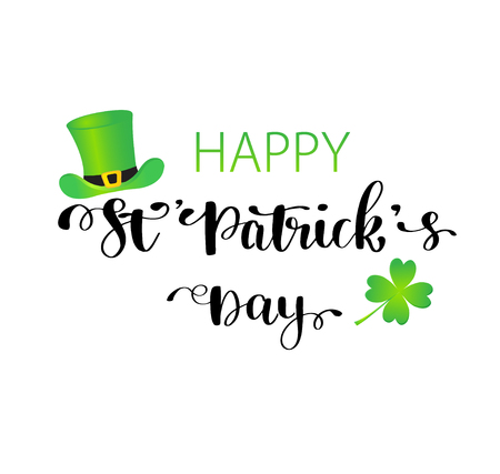 St. Patrick s Day greeting card, poster, banner. Vector illustration. Hand lettering text Happy St Patrick s Day. Irish green hat and shamrock clover leaf isolated on white background