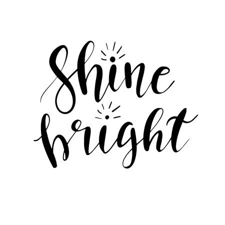 Vector hand drawn motivational and inspirational quote Shine bright.