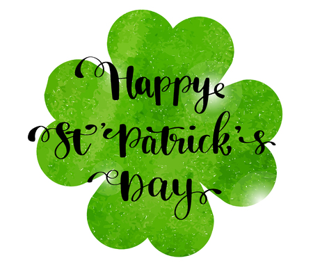 St. Patrick's Day greeting card, poster, banner. Vector illustration. Green watercolor clover and Hand lettering text Happy St Patrick s Day.