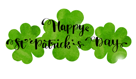 St. Patrick s Day greeting card, poster, banner. Vector illustration. Green watercolor clover and Hand lettering text Happy St Patrick s Day.
