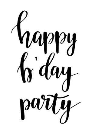 Happy Birthday greeting card with lettering design. Calligraphy text Happy B day Party on white background