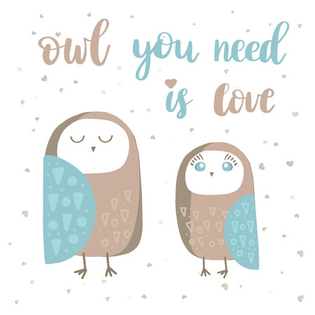 Cute loving owls couple. Owl you need is love lettering poster. Tshirt, bag, school book or notepad design