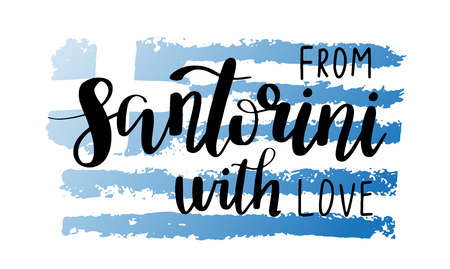 Santorini hand drawn lettering phrase. Greek flag