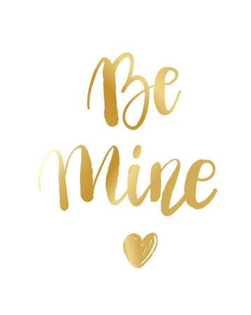 Be mine hand lettering, gold ink calligraphy isolated on white background. Happy Valentine s Day vector design for banner, poster, greeting card, tags.  イラスト・ベクター素材