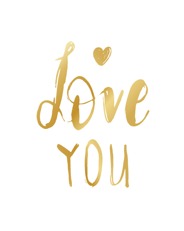 Love you greeting card. Phrase for Happy Valentines day. Lettering illustration. Modern brush calligraphy gold text and heart isolated on white background.