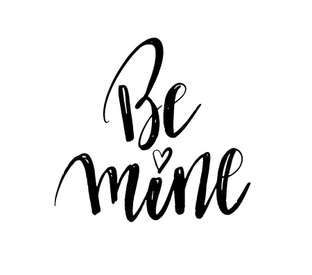 Be mine hand lettering, black ink calligraphy isolated on white background. Happy Valentine s Day vector design for banner, poster, greeting card, tags.