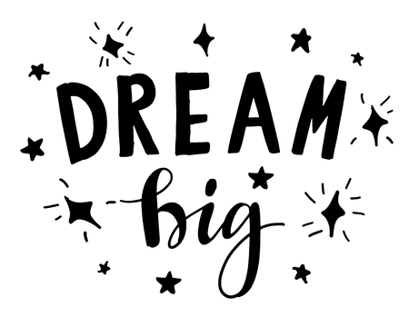 Vector illustration of hand drawn lettering quote Dream Big. Calligrathy vector phrase design for banner, poster, greeting card, tags.