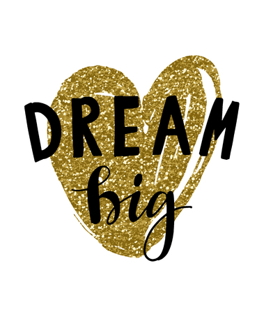 Vector illustration of hand drawn lettering quote Dream Big. Calligrathy vector phrase and golden glitter heart on white background. Design for banner, poster, greeting card, tags.  イラスト・ベクター素材
