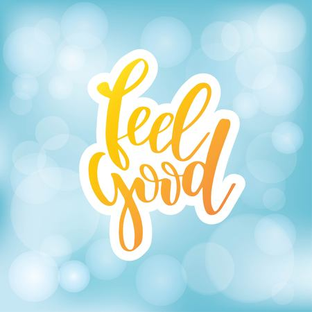 Feel good. Inspirational happiness quote. Modern calligraphy phrase with hand drawn text. Simple vector lettering for print and poster. Typography design. 向量圖像