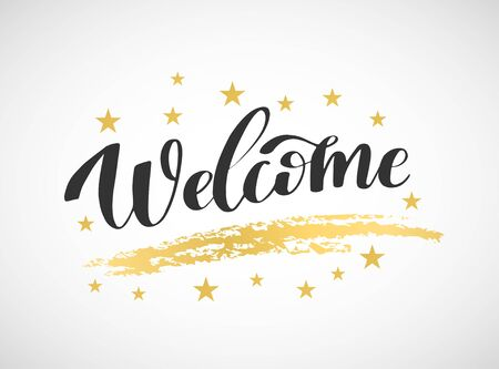 Welcome inscription phrase. Black hand drawn lettering and gold brush stroke and stars on white. Greeting card with calligraphy. Handwritten design element. Vector illustration