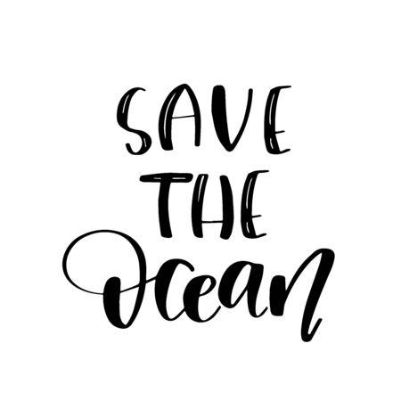 Save the ocean. Motivational phrase. Vector lettering illustration.  イラスト・ベクター素材