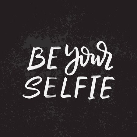 Be your selfie typography  Vector illustration design  Textile graphic t shirt print