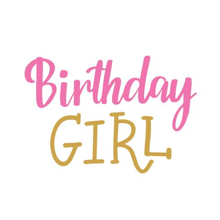 Vector Calligraphy script Quote Birthday Girl. Greeting card sign handwritten lettering typography vector. Design for postcards and prints.