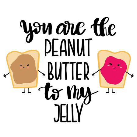 you are peanut butter to my jelly. cute hand lettering, romantic quote for st. Valentines day. black text on white background, vector Vettoriali