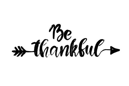 Be Thankful Thanksgiving day simple lettering card design. Calligraphy postcard or poster graphic element. Hand written style. Vettoriali