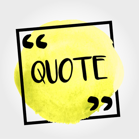 Yellow painted quote template in a square background.