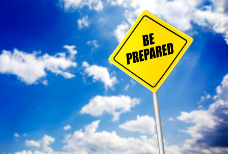be prepared: Be prepared message on road sign Stock Photo