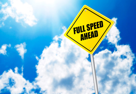 highway signs: Full speed ahead message on road sign