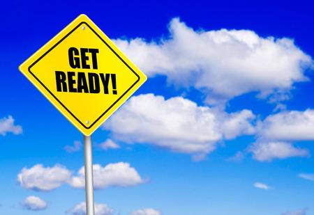 get ready: Get ready messaggio sul cartello stradale Archivio Fotografico