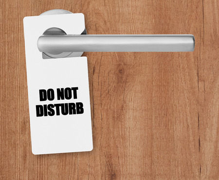 entrance sign: Do not disturb