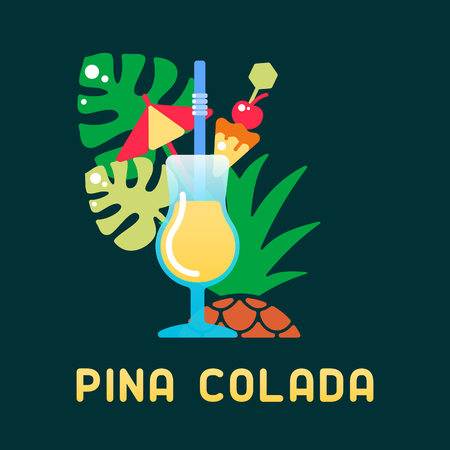 Tropical cocktail Pina Colada with decorations and name. Flat style vector illustration. Suitable for advertising, applications, menu design or web