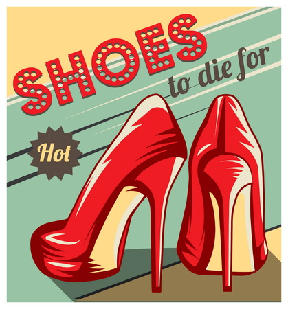 stiletto: Vintage retro style poster, advertising template, fun card with a pair of red stiletto heel shoes and shoes to die for typography.